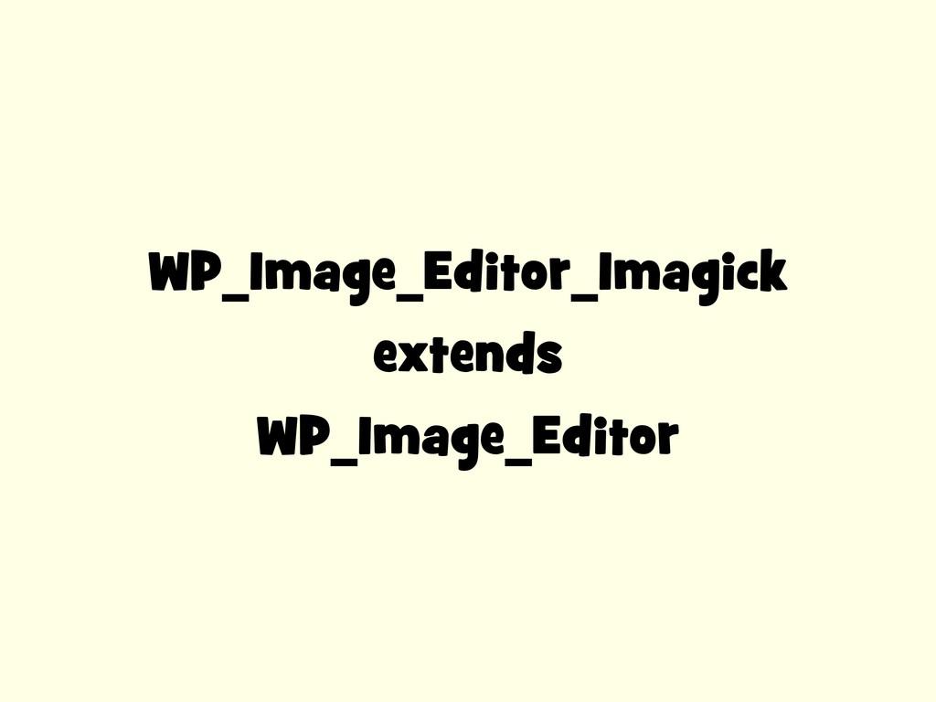 WP_Image_Editor_Imagick extends WP_Image_Editor