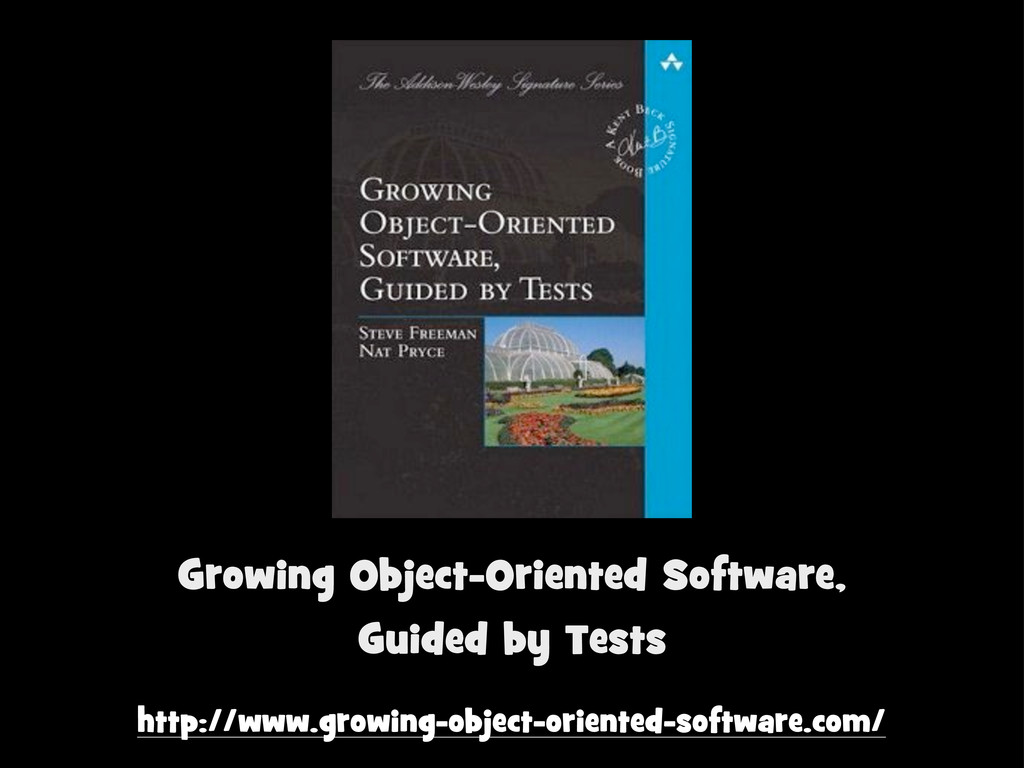 Growing Object-Oriented Software, Guided by Tes...