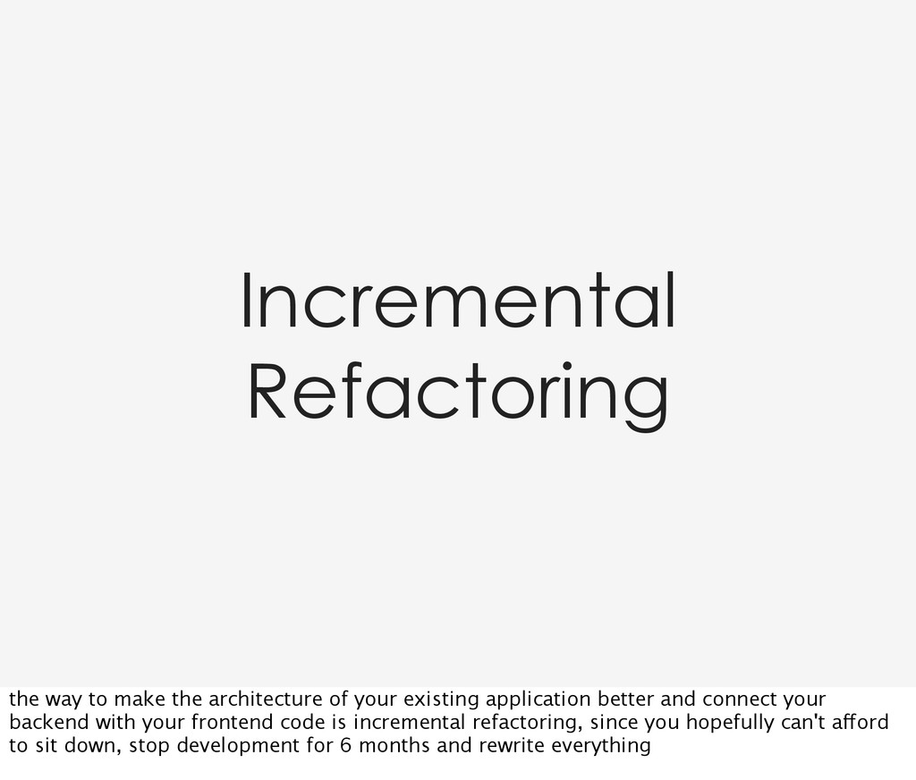 Incremental Refactoring the way to make the arc...