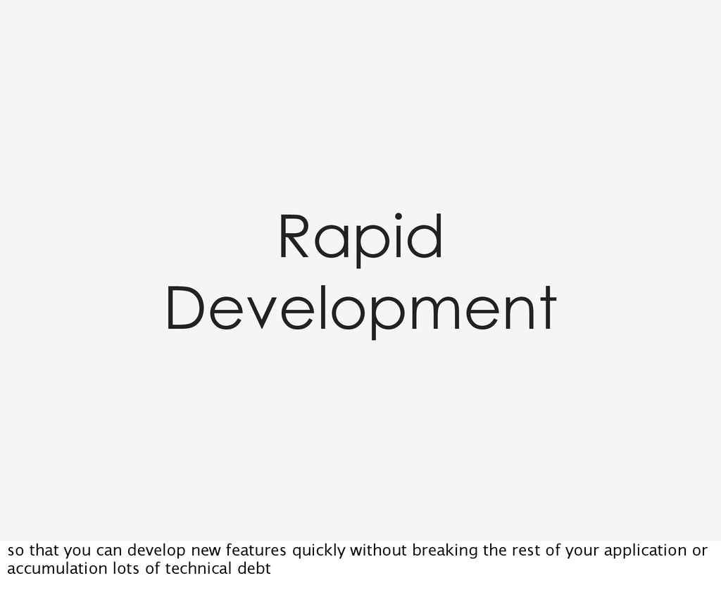 Rapid Development so that you can develop new f...