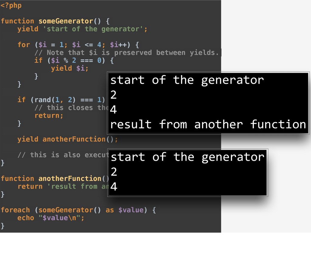 <?php function someGenerator() { yield 'start o...