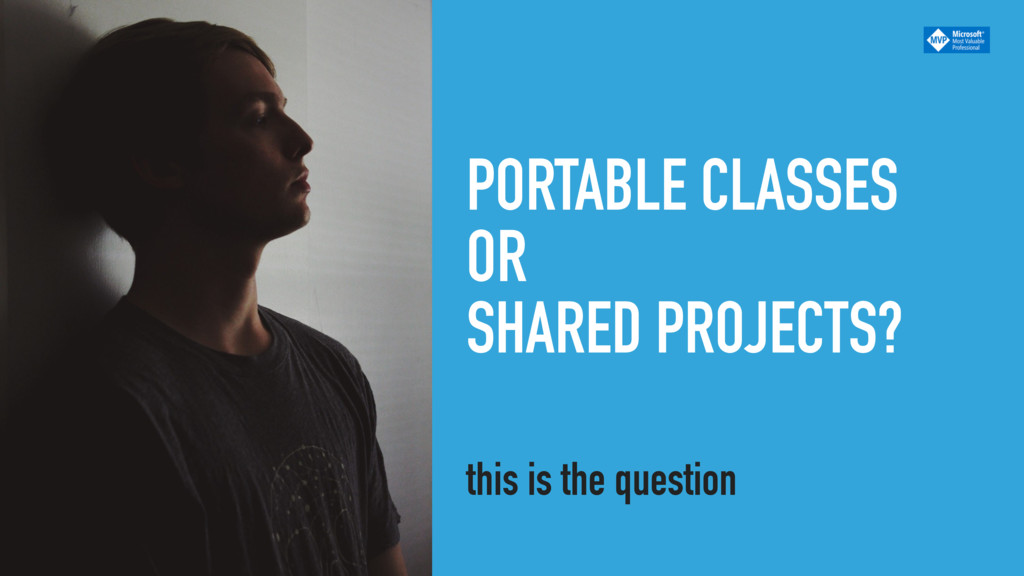 PORTABLE CLASSES OR SHARED PROJECTS? this is th...