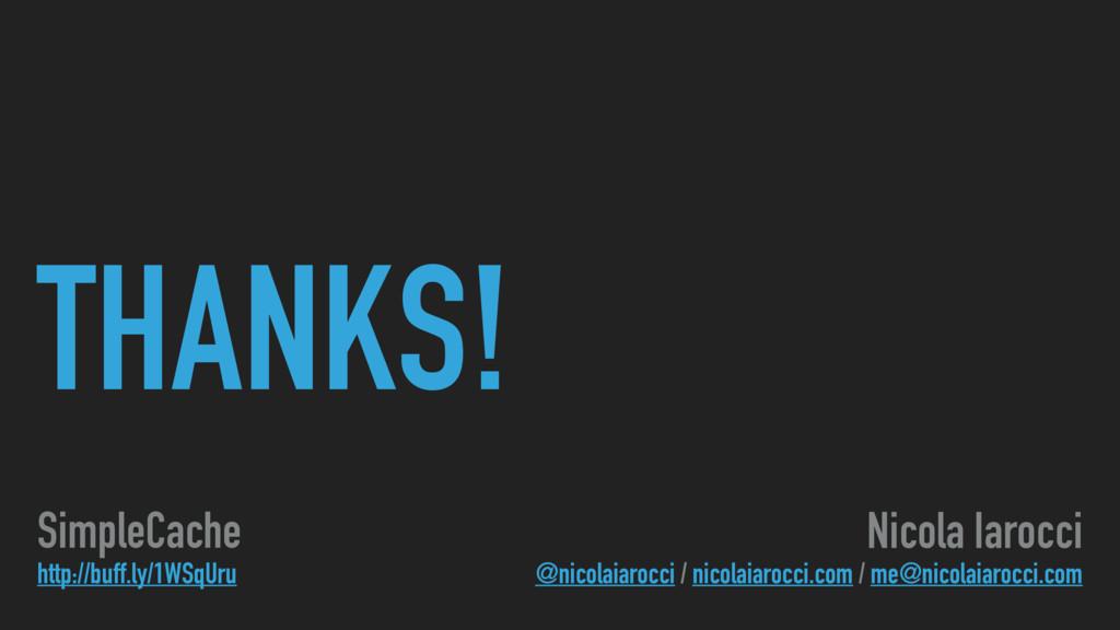 THANKS! Nicola Iarocci @nicolaiarocci / nicolai...