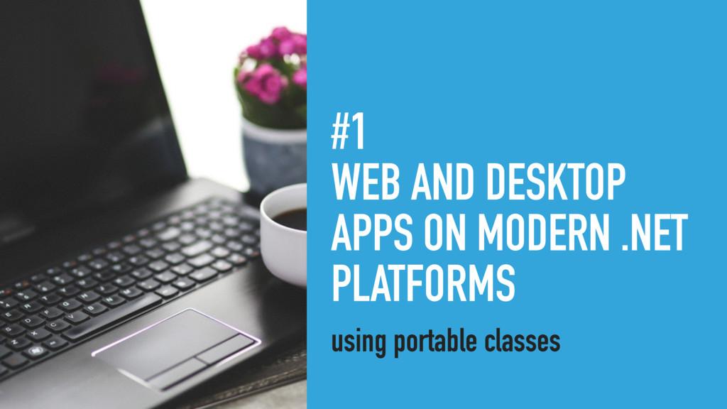 #1 WEB AND DESKTOP APPS ON MODERN .NET PLATFORM...
