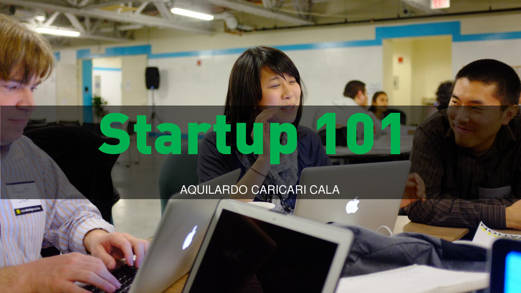 Startup 101 AQUILARDO CARICARI CALA