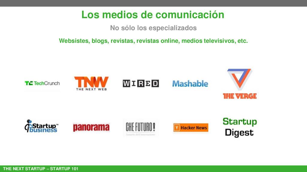 THE NEXT STARTUP – STARTUP 101 Los medios de co...