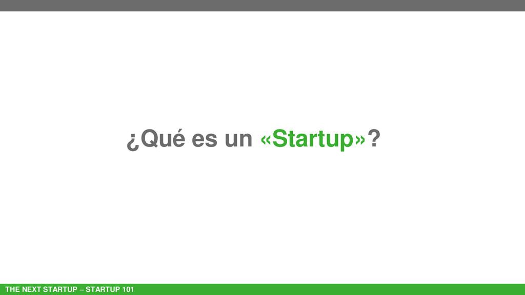 ¿Qué es un «Startup»? THE NEXT STARTUP – STARTU...