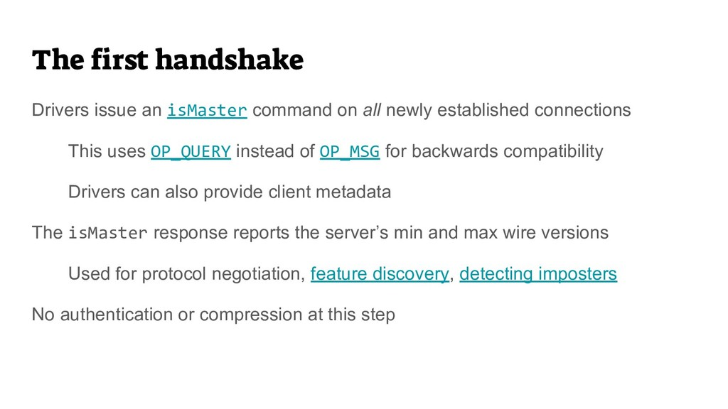 The first handshake Drivers issue an isMaster c...