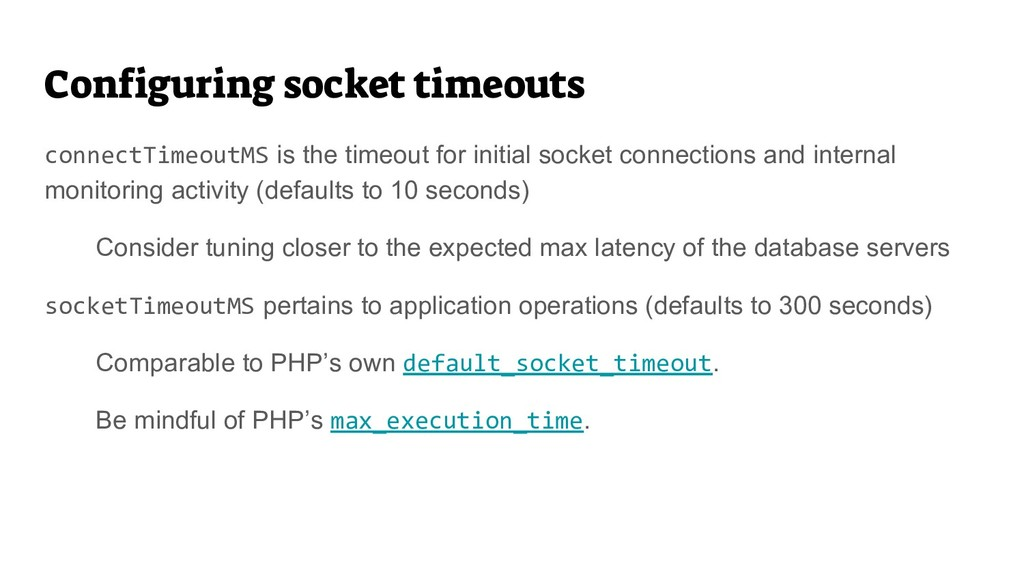 connectTimeoutMS is the timeout for initial soc...