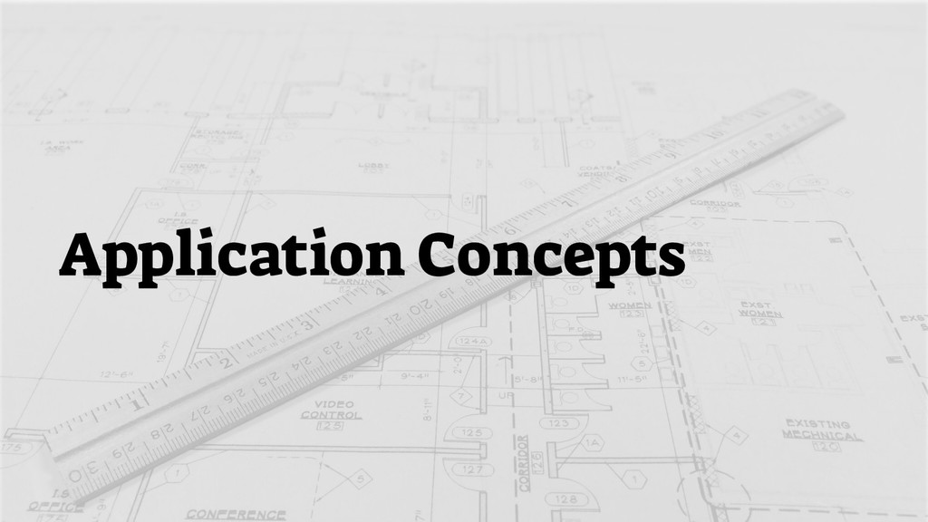 Application Concepts
