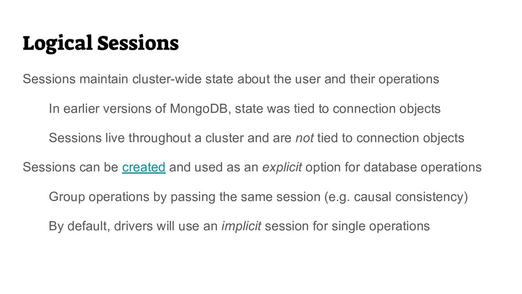 Logical Sessions Sessions maintain cluster-wide...