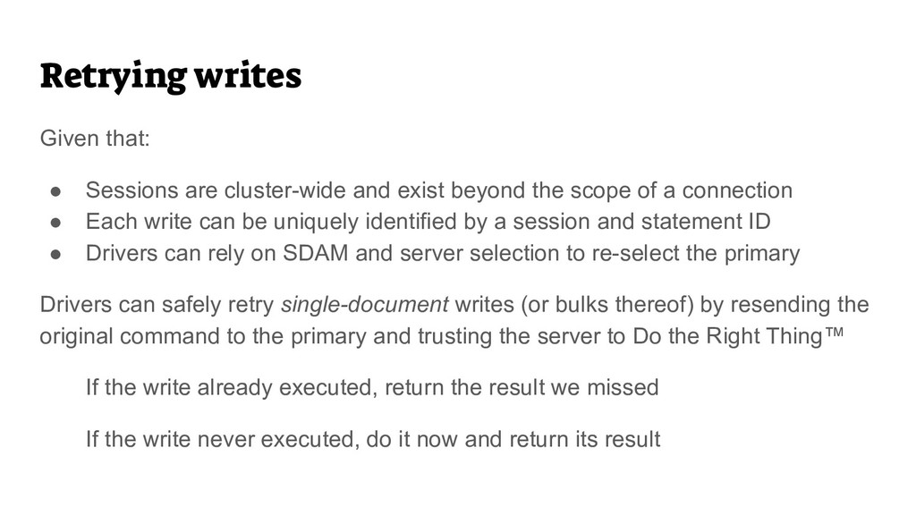 Retrying writes Given that: ● Sessions are clus...
