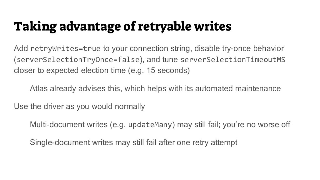 Taking advantage of retryable writes Add retryW...
