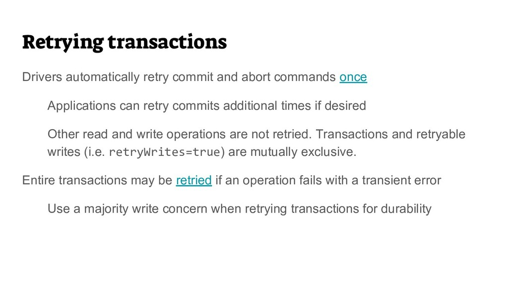 Retrying transactions Drivers automatically ret...