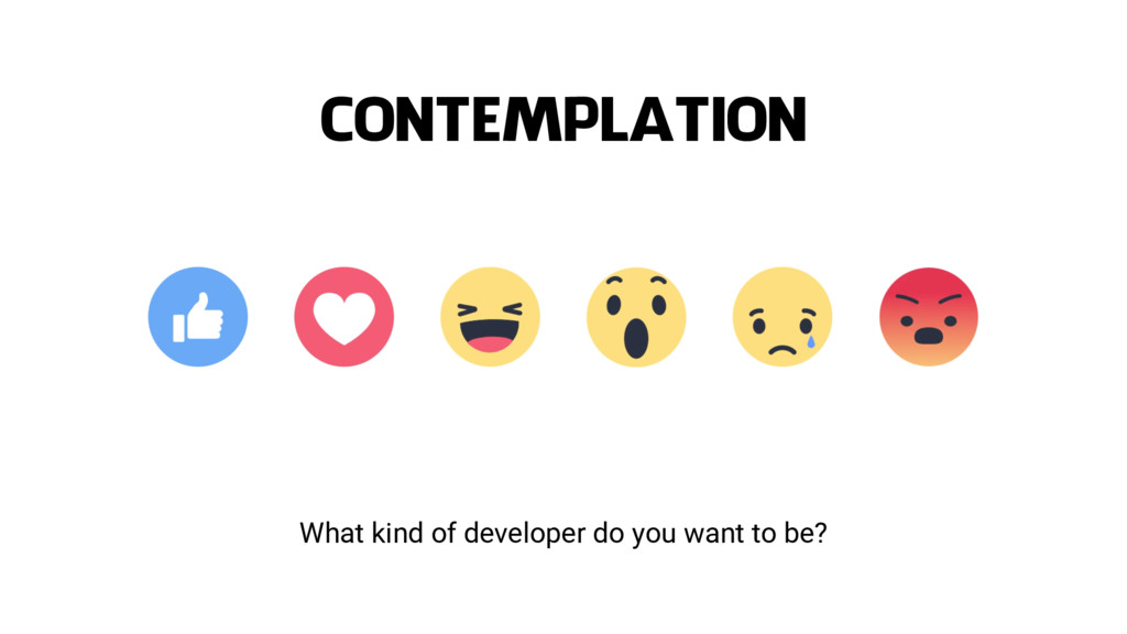 What kind of developer do you want to be? CONTE...