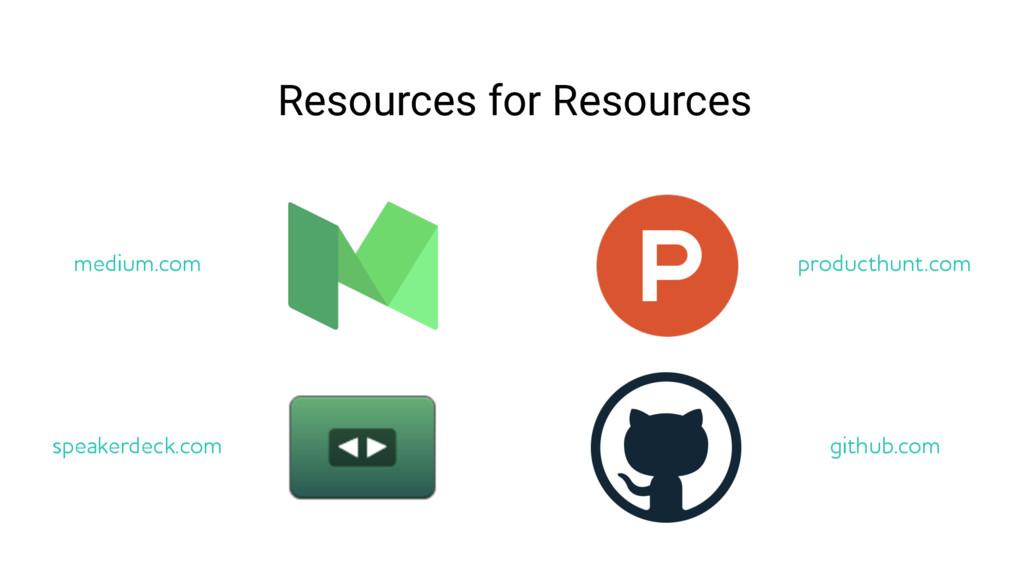 Resources for Resources medium.com speakerdeck....