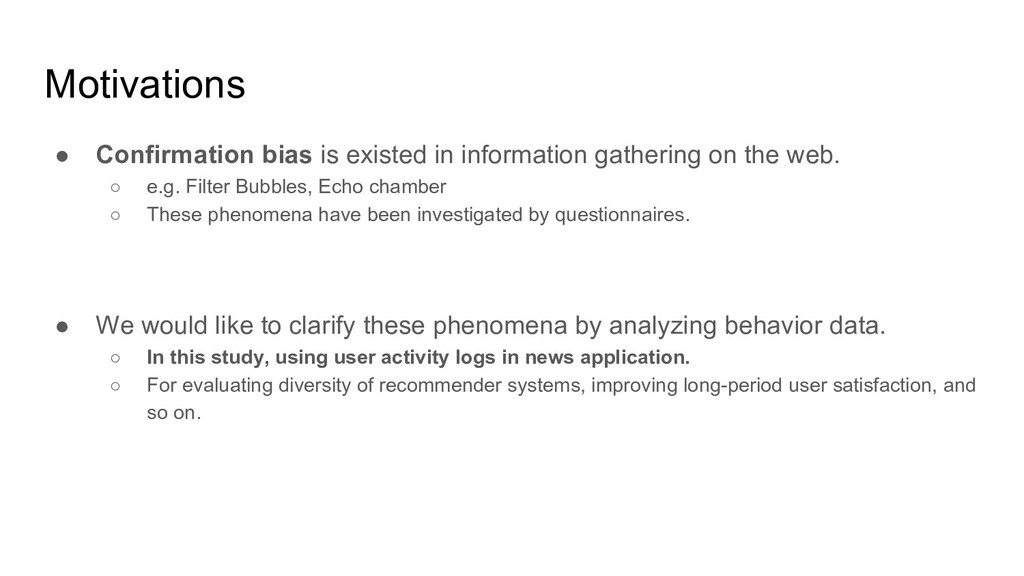 Motivations ● Confirmation bias is existed in i...