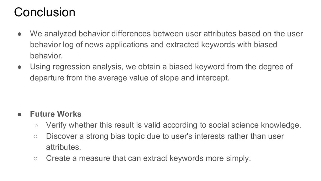 Conclusion ● We analyzed behavior differences b...