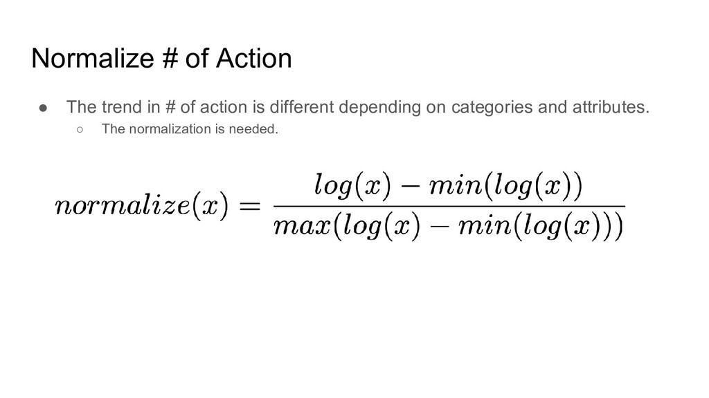 Normalize # of Action ● The trend in # of actio...
