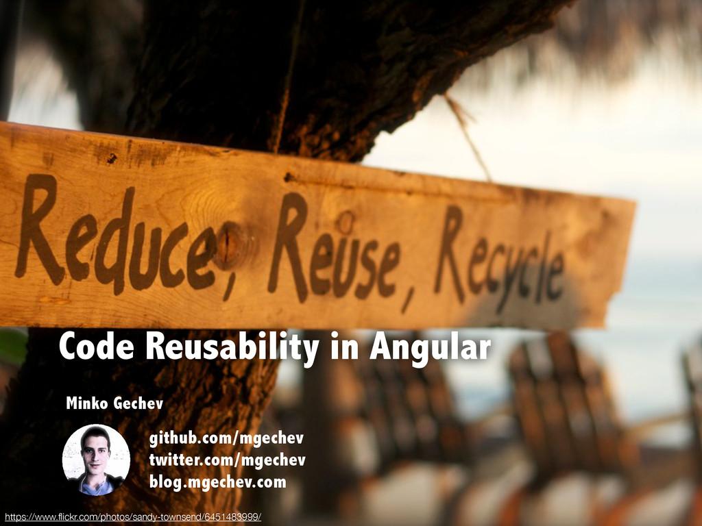 Code Reusability in Angular Minko Gechev github...