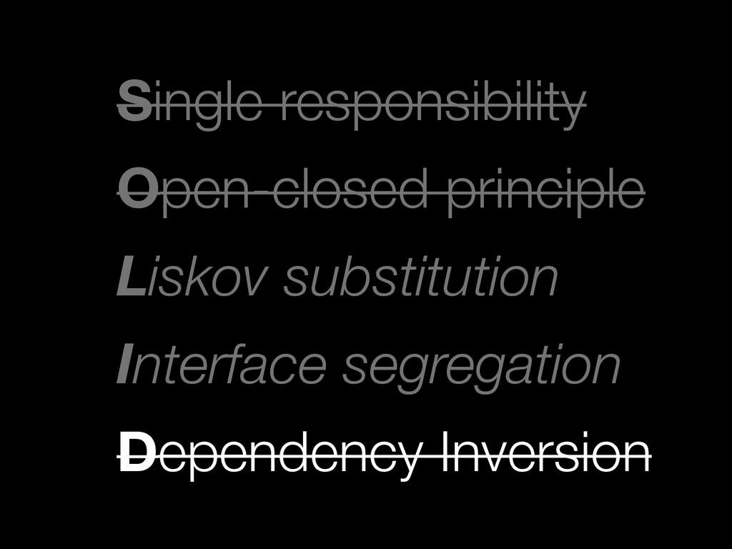 Single responsibility Open-closed principle L...