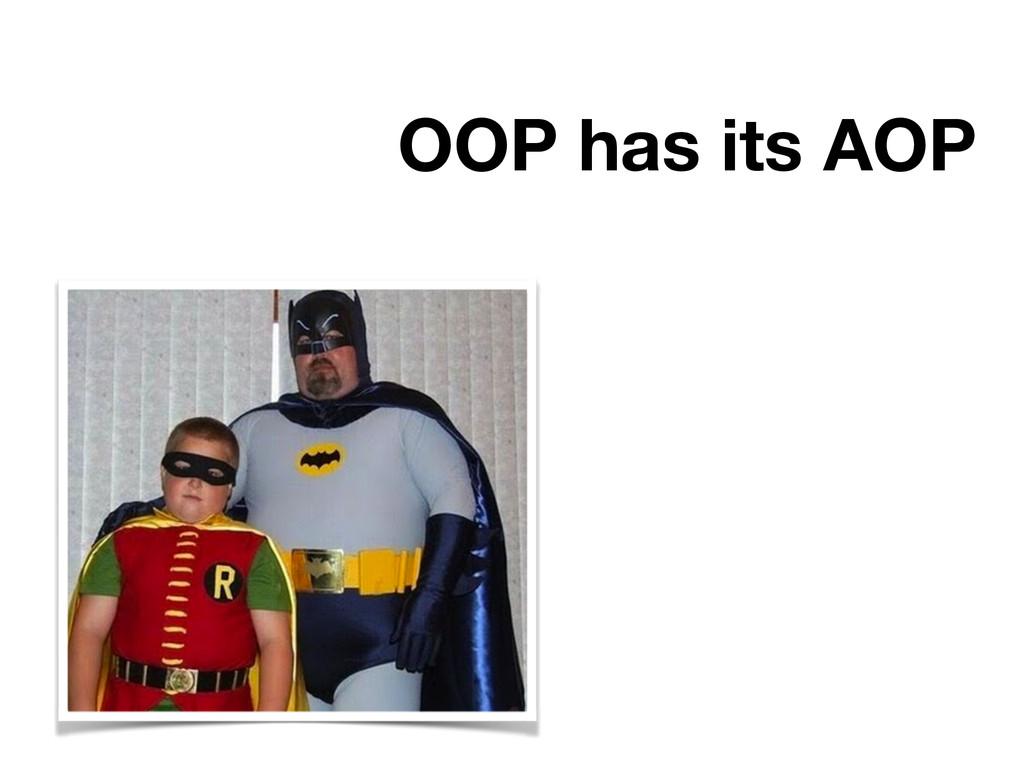 OOP has its AOP
