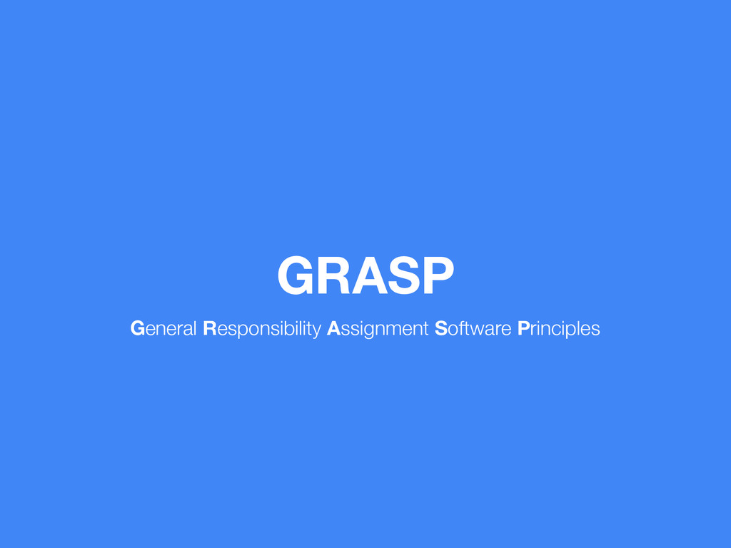 GRASP General Responsibility Assignment Softwar...