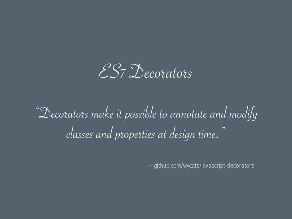 "– github.com/wycats/javascript-decorators ""Deco..."