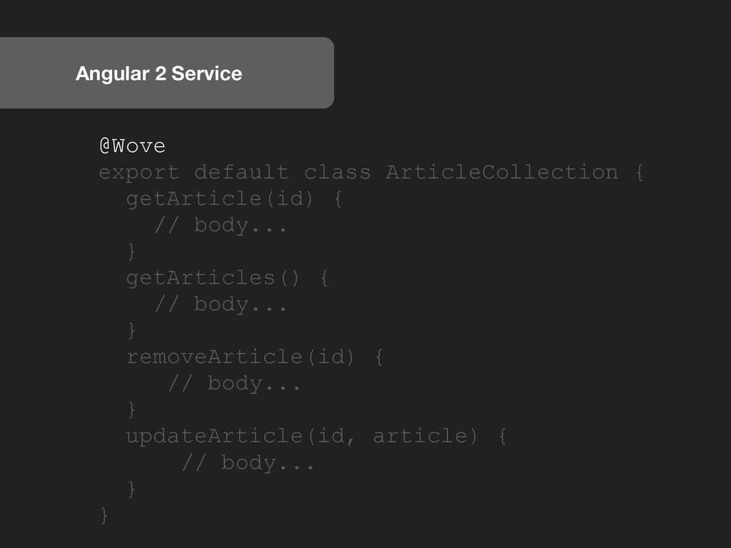 Angular 2 Service @Wove export default class Ar...