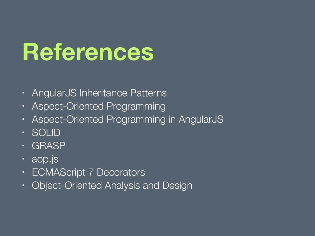 References • AngularJS Inheritance Patterns • A...