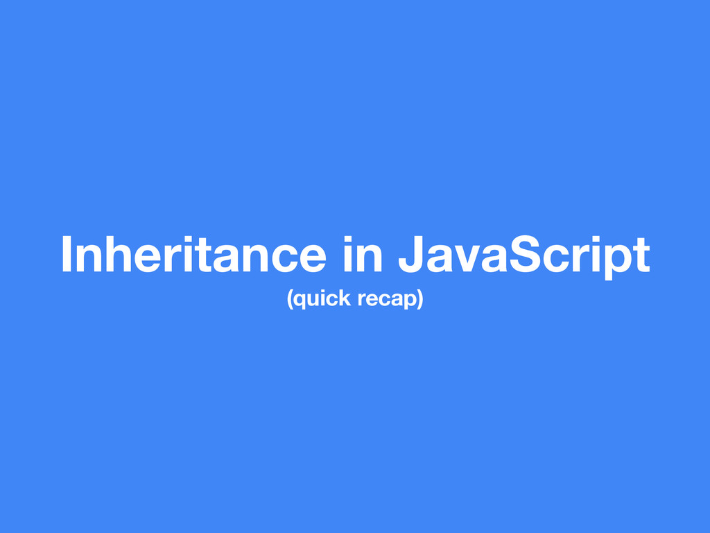 Inheritance in JavaScript (quick recap)