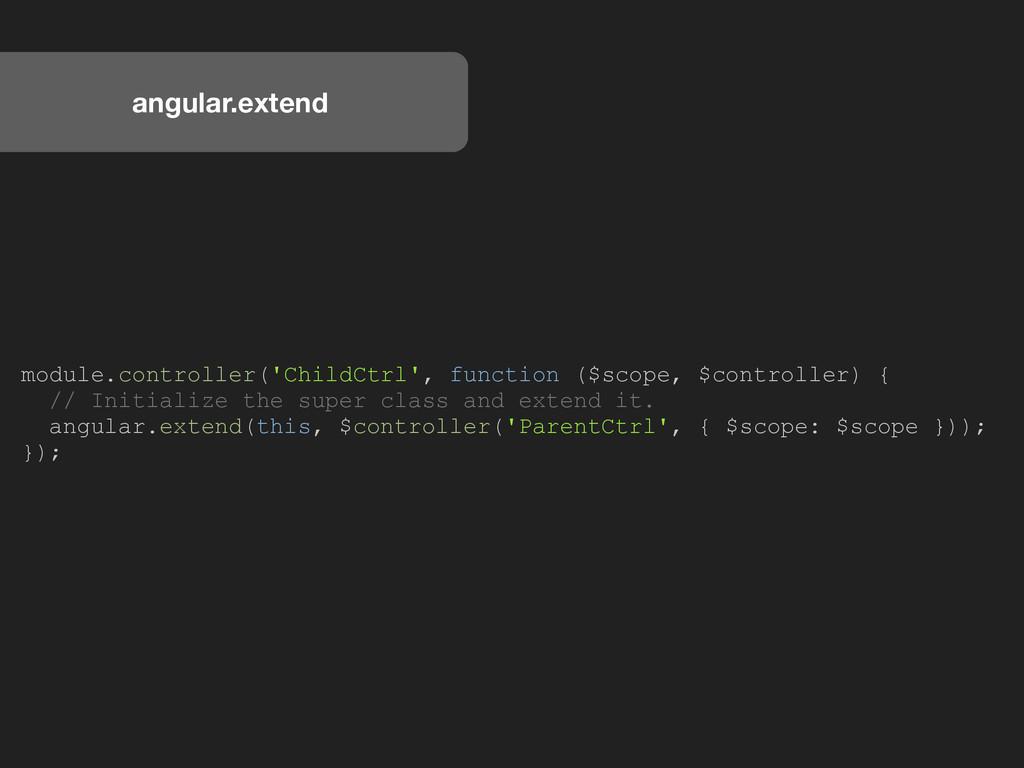 angular.extend module.controller('ChildCtrl', f...