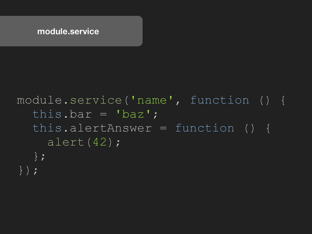 module.service module.service('name', function ...