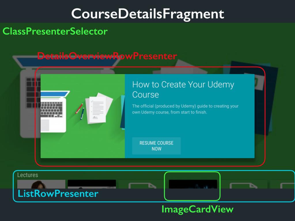 CourseDetailsFragment DetailsOverviewRowPresent...