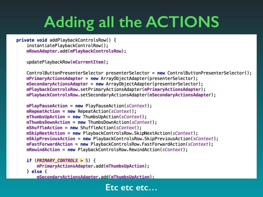 Adding all the ACTIONS Etc etc etc…