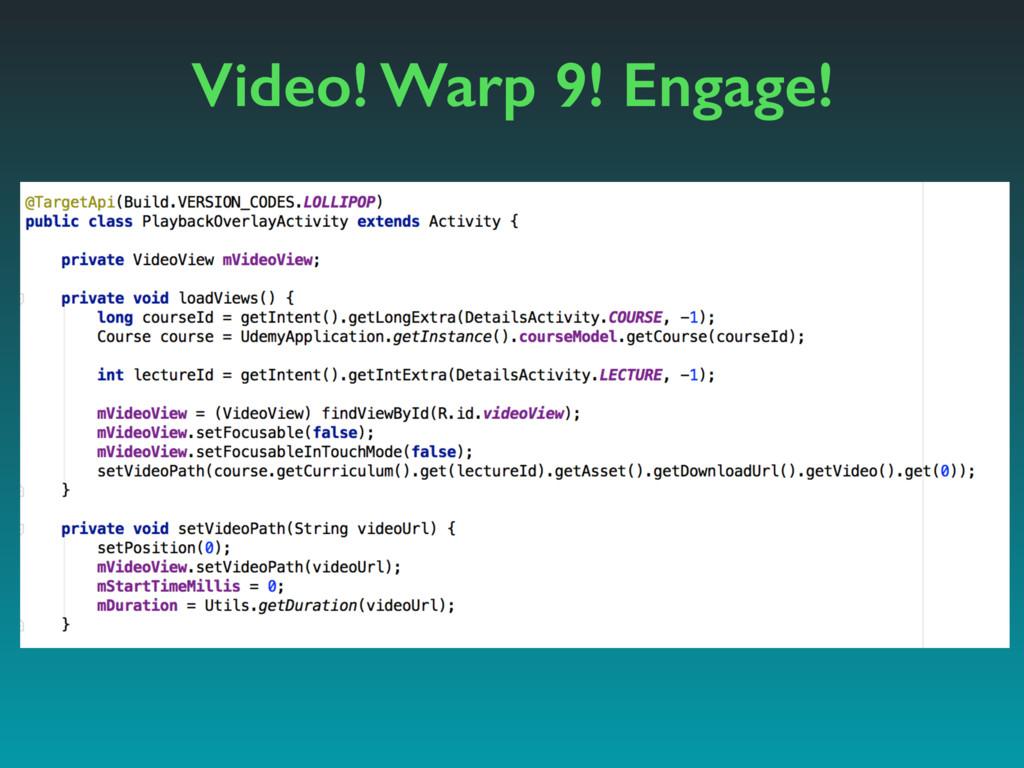 Video! Warp 9! Engage!