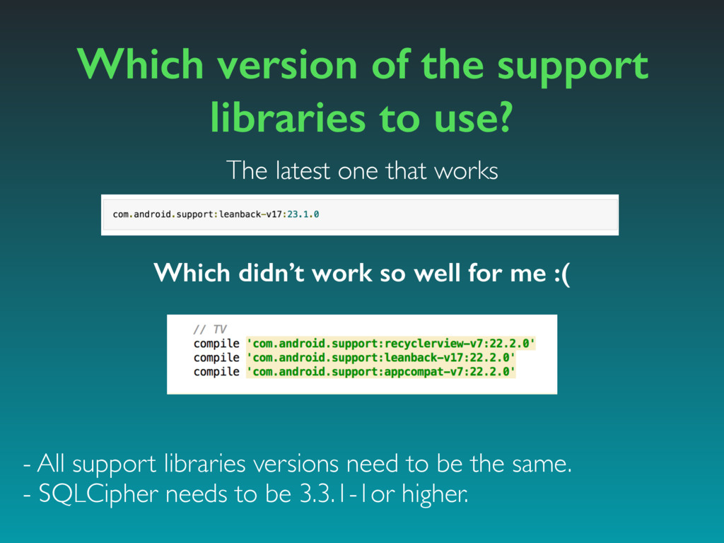 Which version of the support libraries to use? ...
