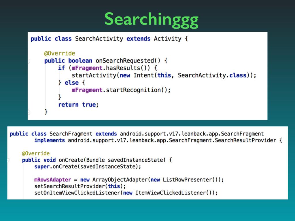 Searchinggg
