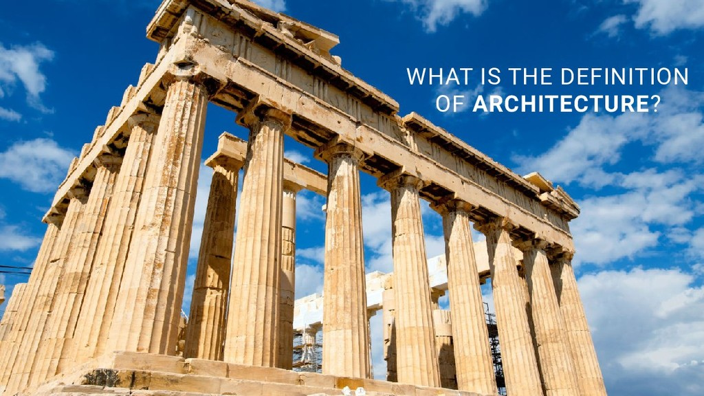 WHAT IS THE DEFINITION OF ARCHITECTURE?