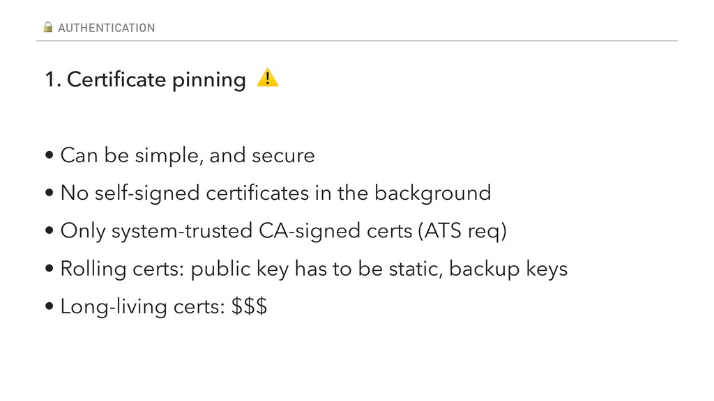 AUTHENTICATION 1. Certificate pinning ⚠ • Can b...
