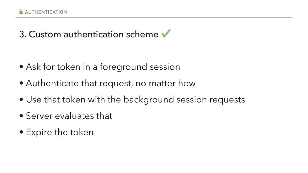 AUTHENTICATION 3. Custom authentication scheme...