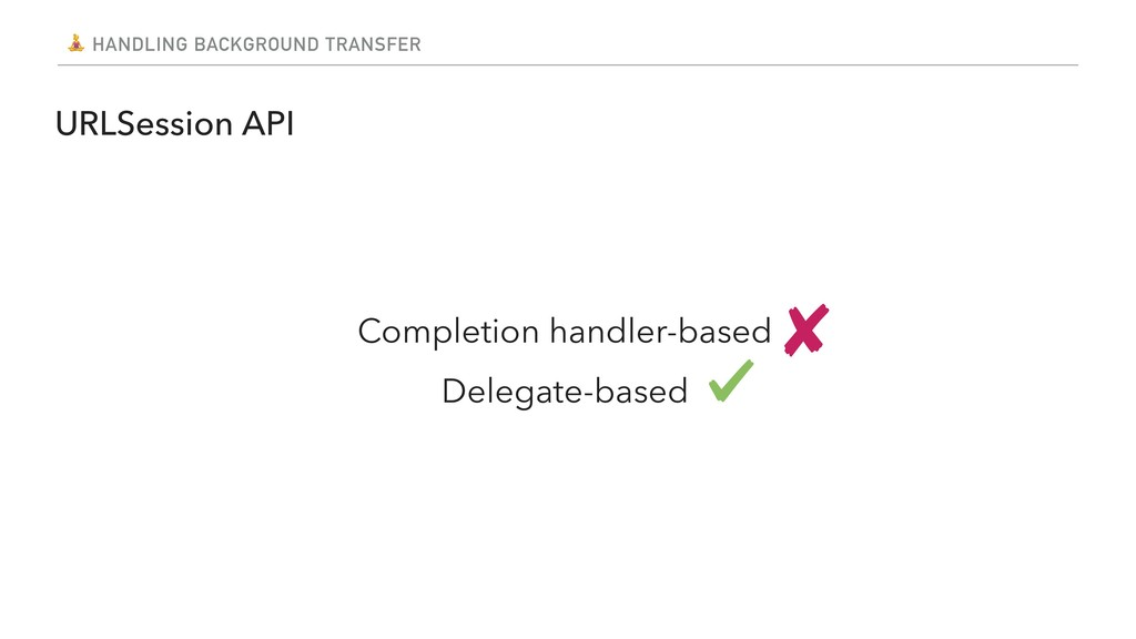 HANDLING BACKGROUND TRANSFER Completion handle...