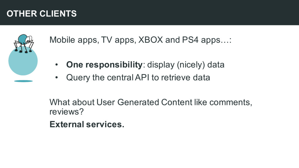 Mobile apps, TV apps, XBOX and PS4 apps…: • One...
