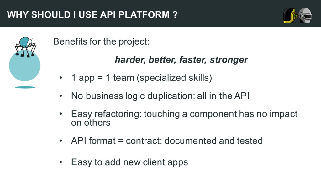 Benefits for the project: harder, better, faste...