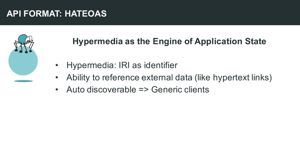 Hypermedia as the Engine of Application State •...