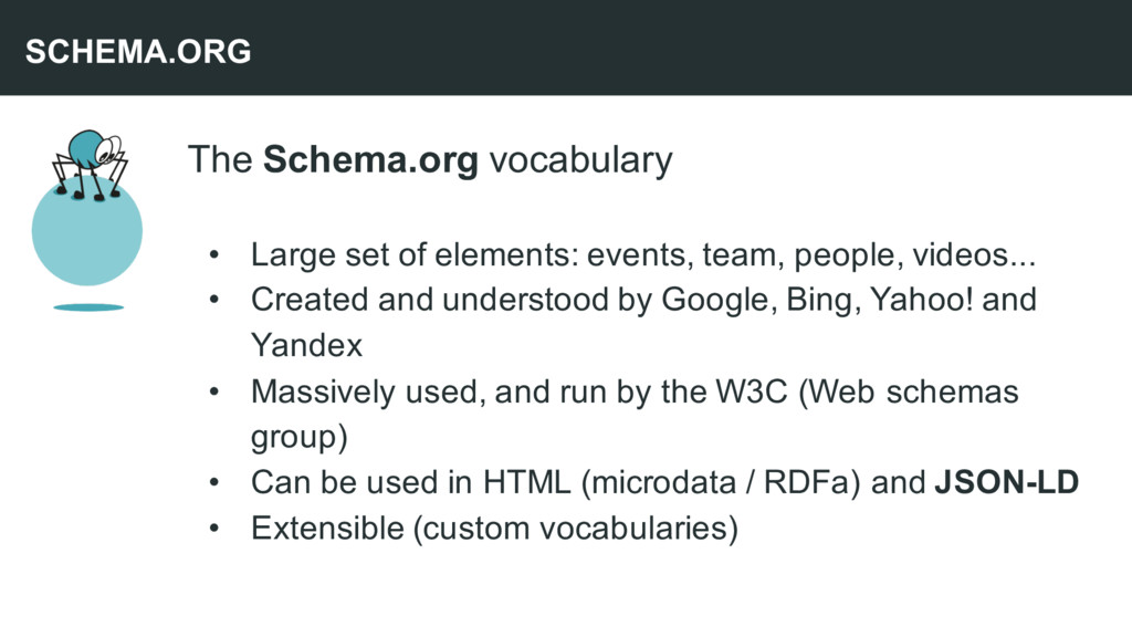 The Schema.org vocabulary • Large set of elemen...