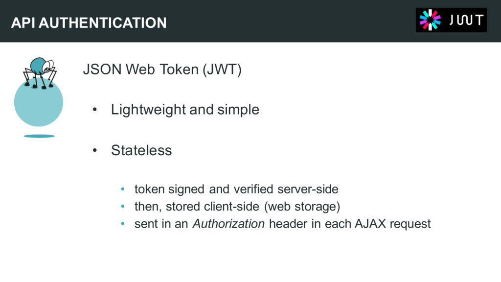JSON Web Token (JWT) • Lightweight and simple •...