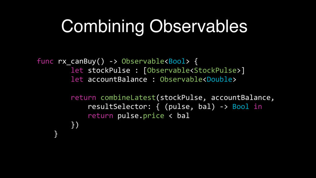 Combining Observables func rx_canBuy() -> Obser...