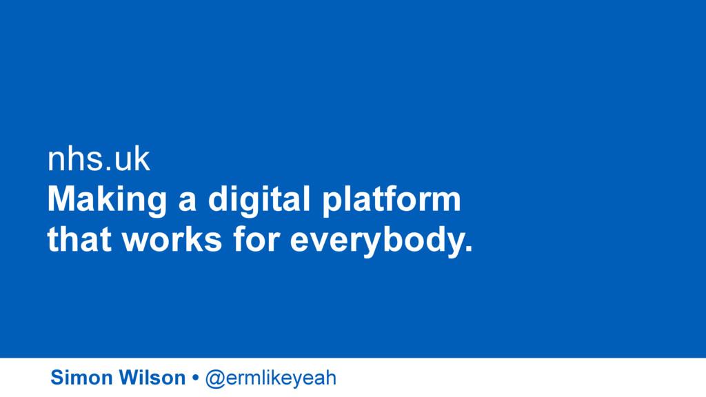 nhs.uk Making a digital platform that works for...