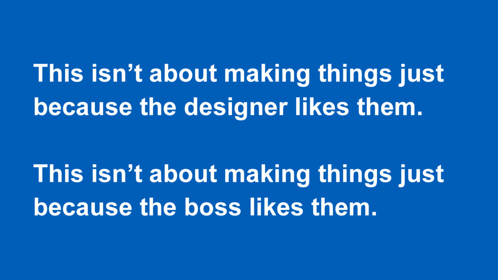 This isn't about making things just because the...
